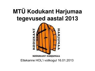 MTÜ Kodukant Harjumaa  tegevused aastal 2013