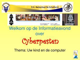 Welkom op de Informatieavond over Cyberpesten