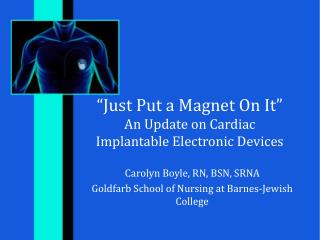 """Just Put a Magnet On It"" An Update on Cardiac  Implantable Electronic Devices"