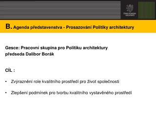 B. Agenda představenstva - Prosazování Politiky architektury