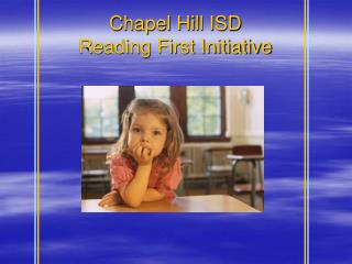 Chapel Hill ISD  Reading First Initiative