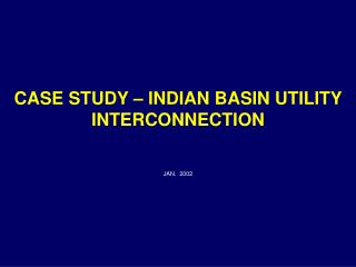 CASE STUDY   INDIAN BASIN UTILITY INTERCONNECTION