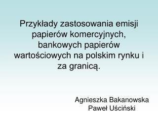 Agnieszka Bakanowska Paweł Uściński