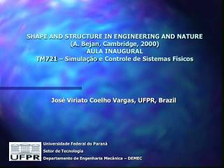 José Viriato Coelho Vargas, UFPR,  Brazil
