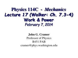 Physics 114C  -   Mechanics Lecture 17 (Walker: Ch. 7.3-4) Work & Power February 7, 2014