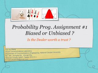 Probability Prog. Assignment #1 Biased or Unbiased ?