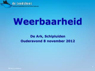 Weerbaarheid De Ark, Schipluiden  Ouderavond 8 november 2012