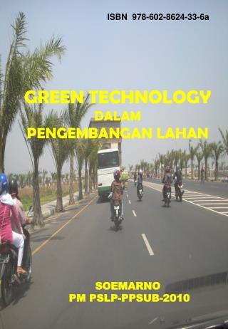 GREEN TECHNOLOGY  DALAM  PENGEMBANGAN LAHAN