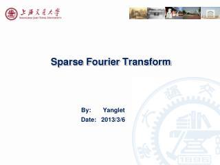 Sparse Fourier Transform