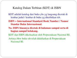 Katalog Dalam Terbitan (KDT) & ISBN