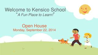 "Welcome to Kensico  School "" A Fun Place to Learn! """