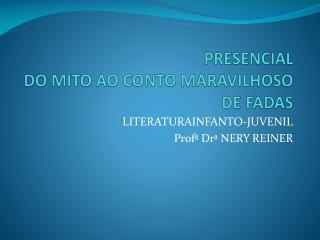 PRESENCIAL DO MITO AO CONTO MARAVILHOSO DE FADAS