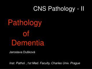 CNS Pathology - II