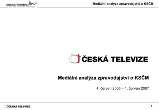 Mediální analýza zpravodajství o KSČM 4. červen 2006 – 1. červen 2007