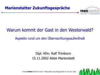 Dipl. Kfm. Ralf Trimborn 15.11.2002 Abtei Marienstatt