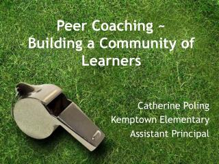 Peer Coaching ~ Building a Community of Learners