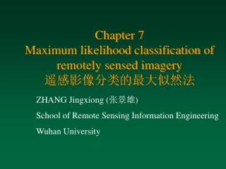 Chapter 7  Maximum likelihood classification of  remotely sensed imagery 遥感影像分类的最大似然法