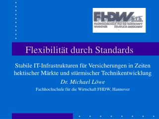 Flexibilität durch Standards