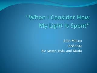 """When I Consider How  My  Light  Is Spent"""
