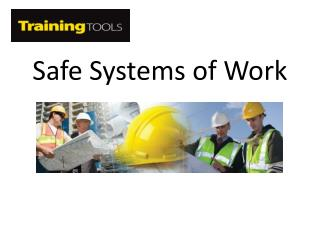 Safe Systems of Work