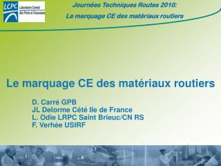 Le marquage CE des matériaux routiers