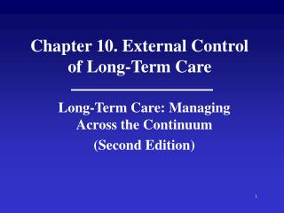 Chapter 10. External Control of Long-Term Care