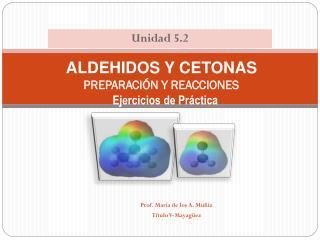 ALDEHIDOS Y CETONAS PREPARACIÓN Y REACCIONES