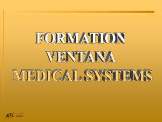FORMATION  VENTANA  MEDICAL SYSTEMS