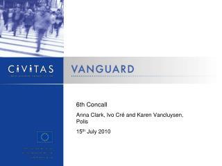 6th Concall Anna Clark, Ivo Cré and Karen Vancluysen, Polis 15 th  July 2010