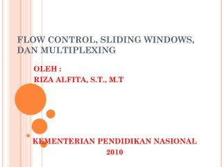 FLOW CONTROL, SLIDING WINDOWS,  DAN  MULTIPLEXING