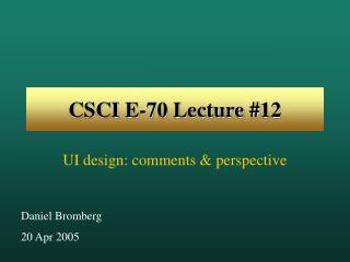 CSCI E-70 Lecture #12
