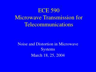 ECE 590 Microwave Transmission for Telecommunications