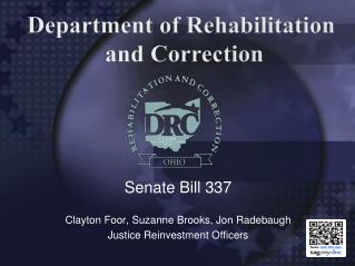 Senate Bill 337  Clayton Foor, Suzanne Brooks, Jon Radebaugh Justice Reinvestment Officers