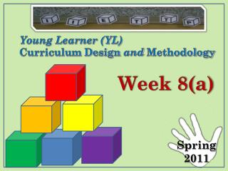 Young Learner (YL) Curriculum Design  and  Methodology