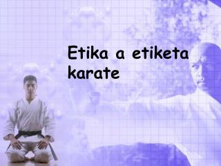 Etika a etiketa karate