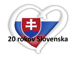 20 rokov Slovenska