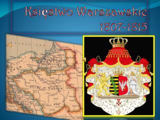 Księstwo Warszawskie  1807-1815