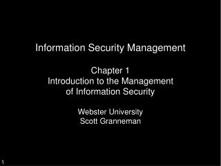 Information Security Management  Chapter 1 Introduction to the Management of Information Security  Webster University Sc