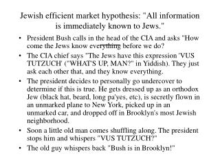 "Jewish efficient market hypothesis: ""All information is immediately known to Jews."" ___"