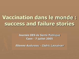 Vaccination dans le monde : success and failure stories