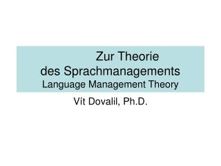 Zur Theorie                    des Sprachmanagements Language Management Theory
