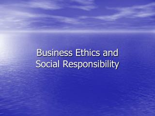 case study on business ethics and social responsibility Corporate social responsibility initiative government is a multi-disciplinary and multi-stakeholder program that seeks to study and enhance the public contributions of private enterprise business ethics: the law of rules.