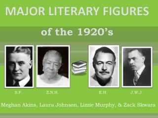 MAJOR LITERARY FIGURES  of the 1920�s
