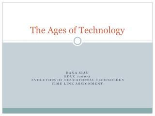 The Ages of Technology