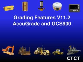 Grading Features V11.2 AccuGrade and GCS900