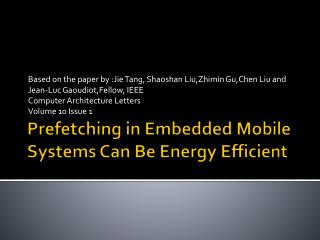 Prefetching in Embedded Mobile Systems Can Be Energy Efficient