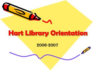 Hart Library Orientation