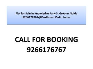 Flat for Sale in Knowledge Park-3, Greater Noida 9266176767