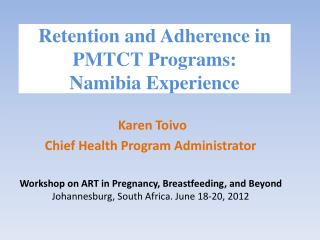 Retention and Adherence in PMTCT Programs:  Namibia Experience