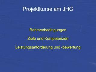 Projektkurse am JHG